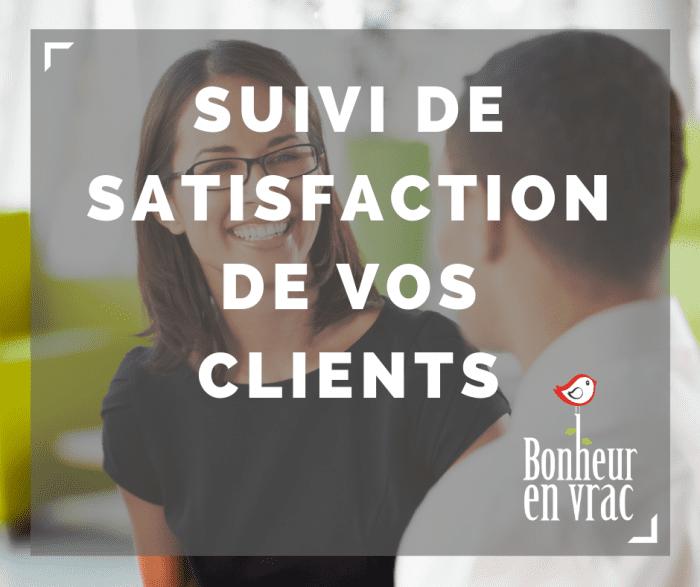 Suivi de satisfaction de vos clients