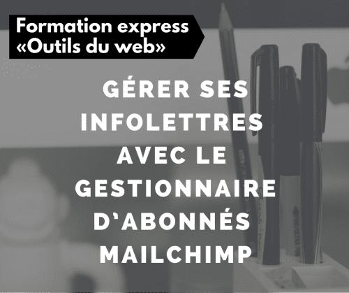 Gérer ses infolettres avec le gestionnaire d'abonnés Mailchimp